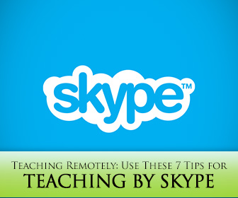 Teaching Remotely: Use These 7 Tips for Teaching by Skype and You Can't Go Wrong