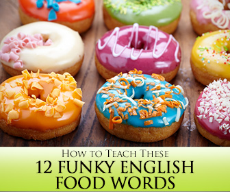 Hot Dog-itty Dog! 12 Funky English Food Words and How to Teach Them