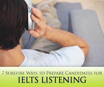 7 Surefire Ways to Prepare IELTS Candidates to Master Listening