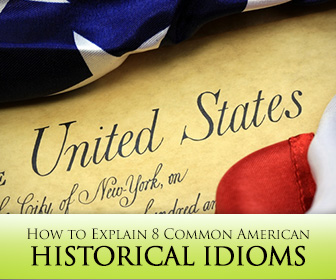 Make it Ring a Bell: How to Explain 8 Common American Historical Idioms