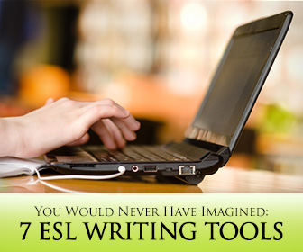 7 ESL Writing Tools You Would Never Have Imagined