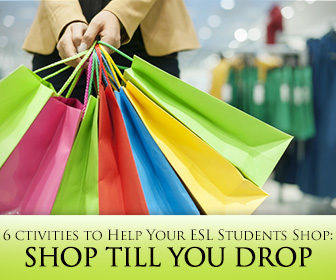 Shop Till You Drop: 6 Great Activities to Help Your ESL Students Shop