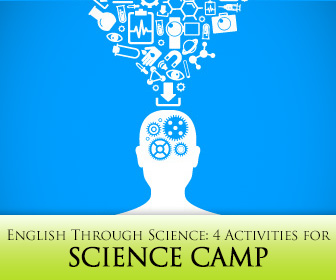 English Through Science: 4 Science Camp Activities