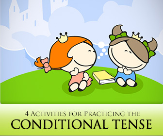 You Would if You Could: 4 Out of the Ordinary Activities for Practicing the Conditional Tense