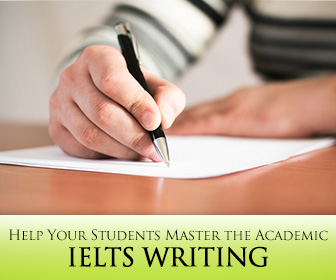 7 Ways to Help Your Students Master the Academic IELTS Writing