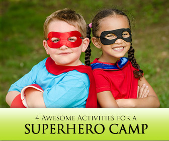 What Would Superman Do?: 4 Activities for a Superhero Camp