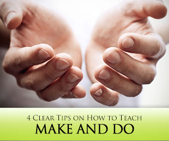 How to Teach MAKE and DO: 4 Clear Tips