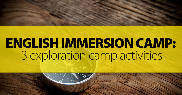 English Immersion Camp: 3 Exploration Camp Activities