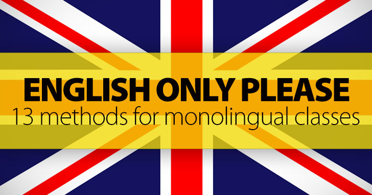 English Only Please – 13 Methods for Monolingual Classes