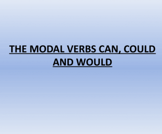 Modal Verbs: Can, Could, Would