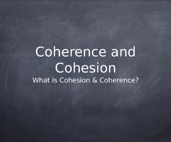 What is Coherecence and Cohesion?