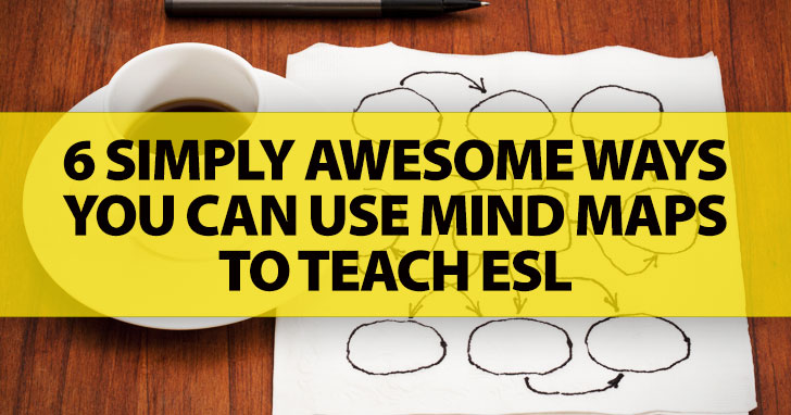 Mind-What? 6 Simply Awesome Ways You Can Use Mind Maps To Teach ESL