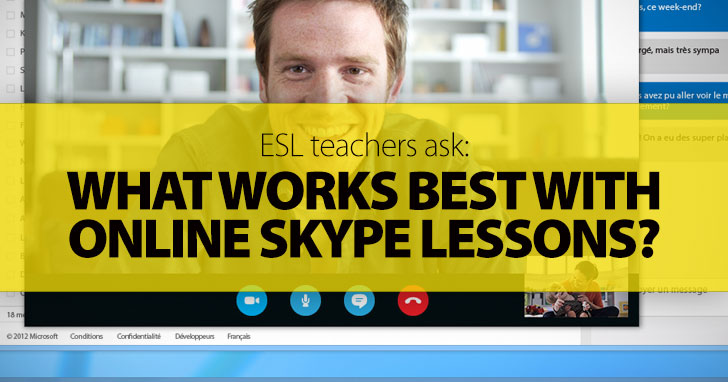 ESL Teachers Ask: What Works Best with Online Skype Lessons?