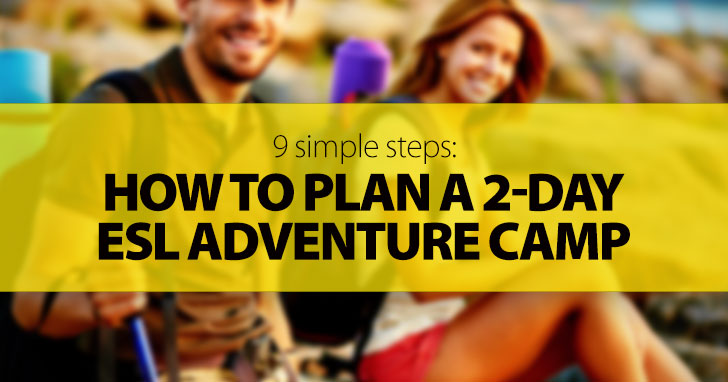 How to Plan a 2-Day ESL Adventure Camp in 9 Simple Steps