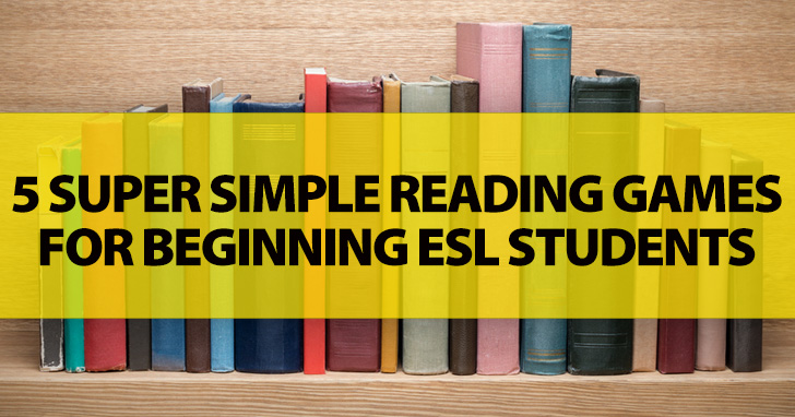 5 Super Simple Reading Games for Beginning ESL Students