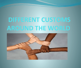Different Customs around the World