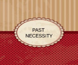 JC'S Past Necessity Critical Path