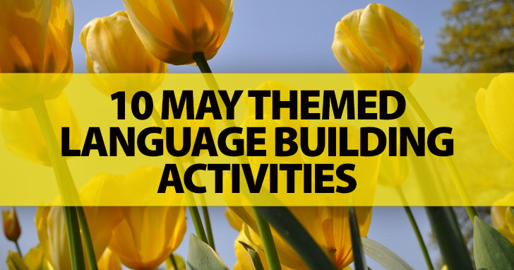 10 May Themed Language Building Activities