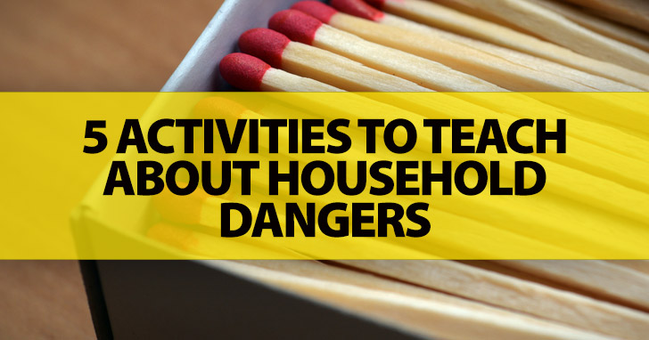 warning 5 activities to teach about household dangers