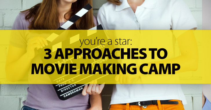 You're a Star!: 3 Approaches to Movie Making Camp