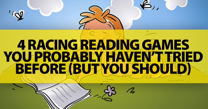 Tired Of Page Turning? 4 Racing Reading Games You Probably Haven't Tried Before (But You Should)