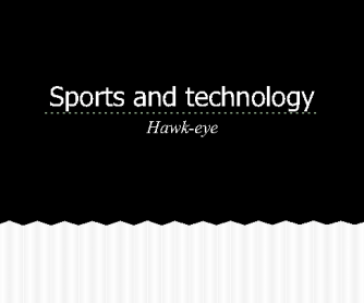 Sports and Technology