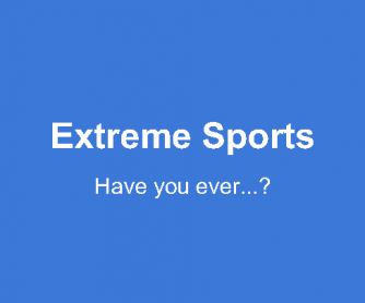 Present Perfect - Extreme Sports