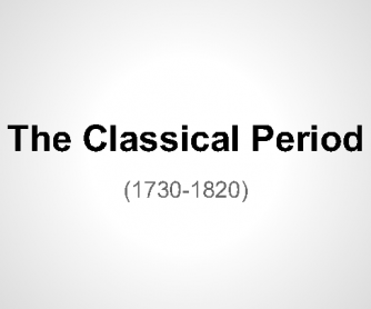 The Classical Period in Music