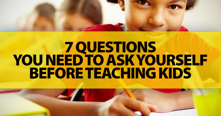 Thinking About Teaching Kids? Here Are 7 Things To Consider