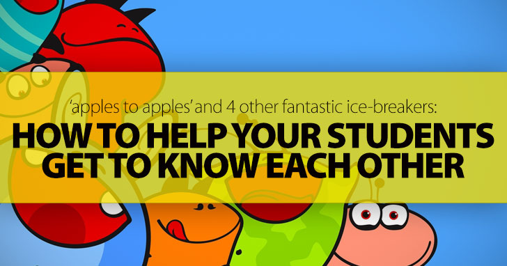 'Apples To Apples' & 4 Other Fantastic Ice-Breakers To Help Your Students Get to Know Each Other Quicker
