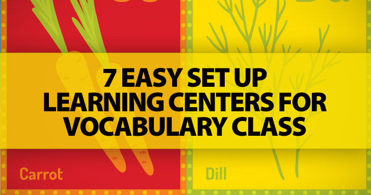 7 Easy Set Up Learning Centers for Vocabulary Class