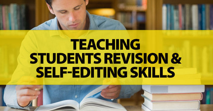 What Do You Mean You Can't Understand It? Teaching Students Revision and Self-Editing Skills