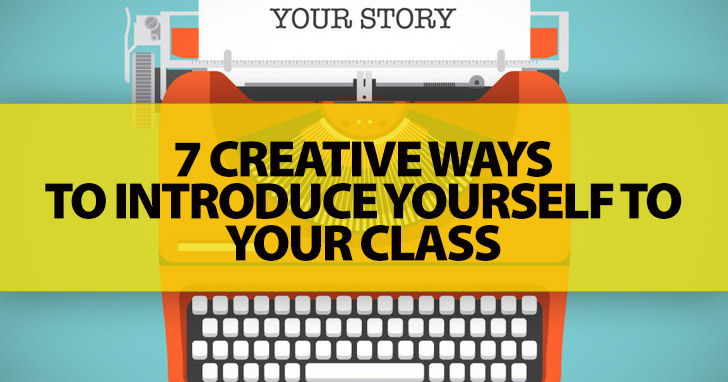 Who Am I?: 7 Creative Ways to Introduce Yourself to Your Class