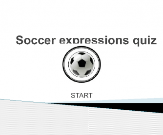 Power Point Soccer Expressions Quiz