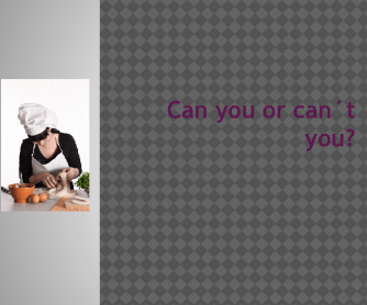 Can You or Can´t You?
