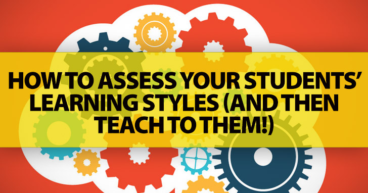 This Might Make All the Difference in Your Classroom: Assess Your Students' Learning Styles