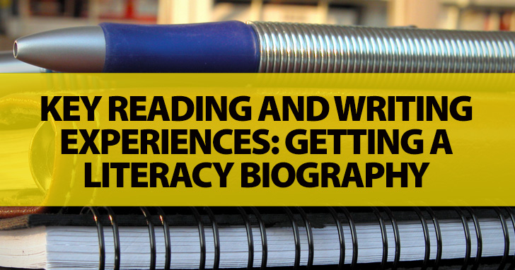 Key Reading and Writing Experiences: Getting a Literacy Biography