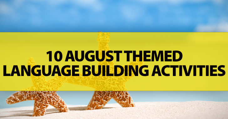 10 August Themed Language Building Activities