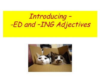 –ED and –ING Adjectives