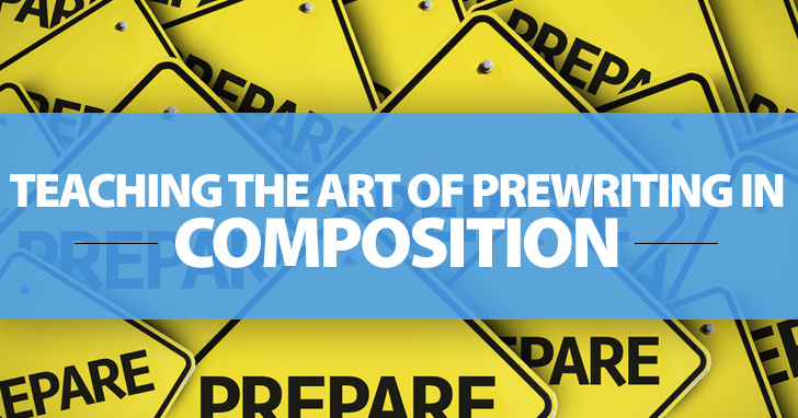 Teaching the Art of Prewriting in Composition