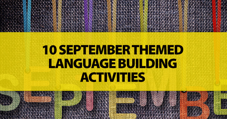10 September Themed Language Building Activities