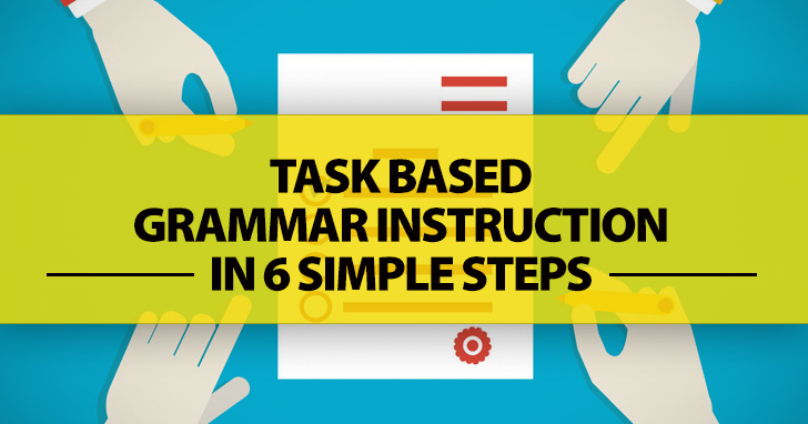 How To Plan A Task Based Grammar Lesson: 6 Easy Steps