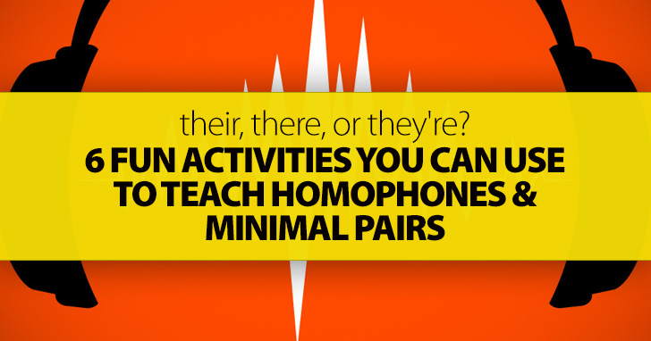Their, There, Or They're? 6 Fun Activities You Can Use To Teach Homophones And Minimal Pairs