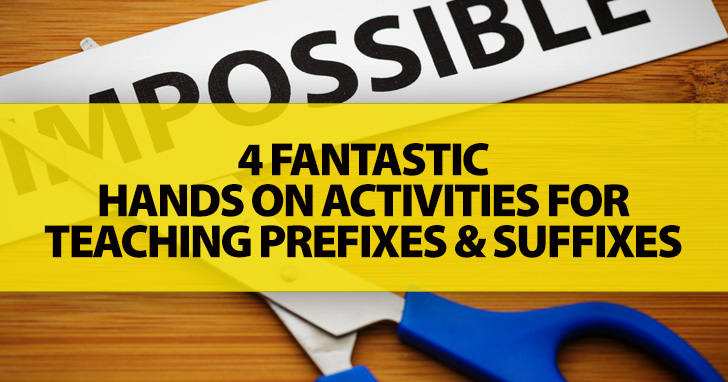 Cut It, Grow It, Build It, Roll It: 4 Fantastic Hands On Activities For Teaching Prefixes And Suffixes