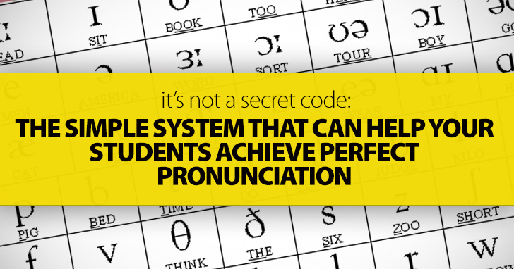 It's Not A Secret Code: The Simple System That Can Help Your Students Achieve Perfect Pronunciation