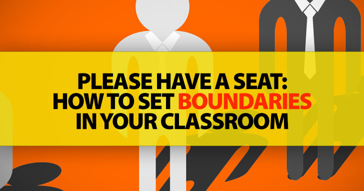 Please Have A Seat: How To Set Boundaries In Your Classroom