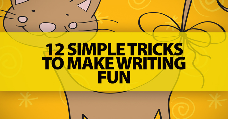 12 Simple Tricks To Make Writing Fun
