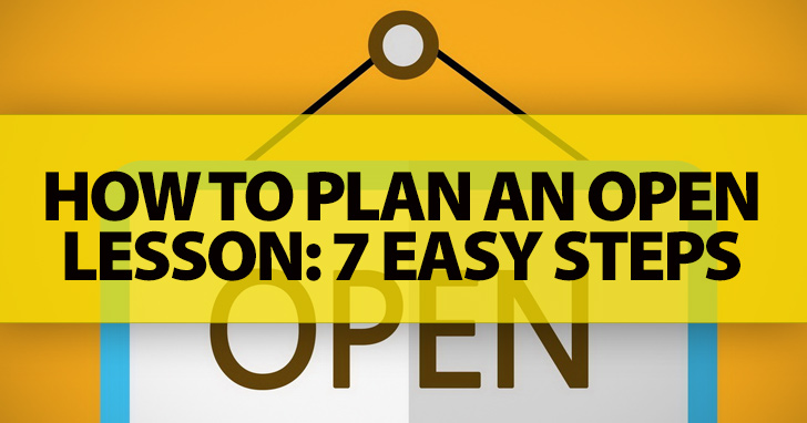 How To Plan An Open Lesson: 7 Easy Steps