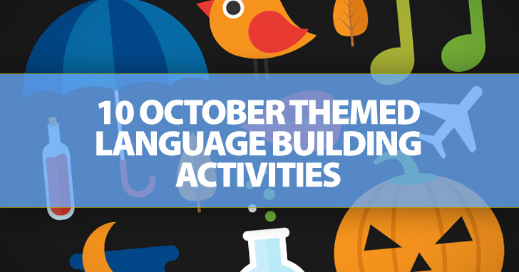 10 October Themed Language Building Activities