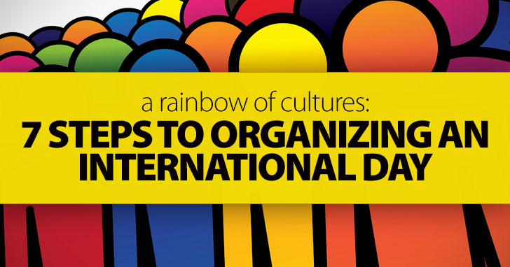 A Rainbow of Cultures – 7 Steps to Organizing an International Day